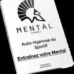 Mental Sport - Auto-Hypnose du sportif